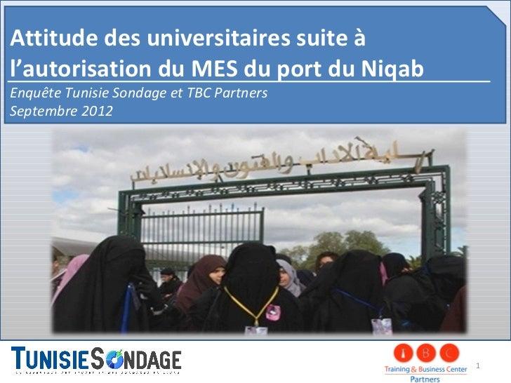 Attitude des universitaires suite àl'autorisation du MES du port du NiqabEnquête Tunisie Sondage et TBC PartnersSeptembre ...