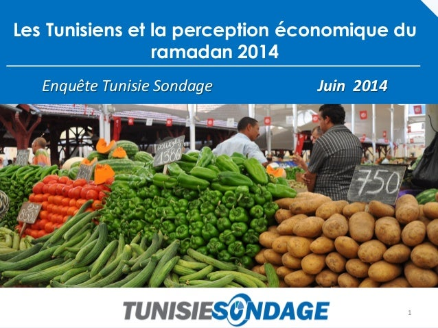 Les Tunisiens et la perception économique du ramadan 2014  Enquête Tunisie Sondage Juin 2014  1