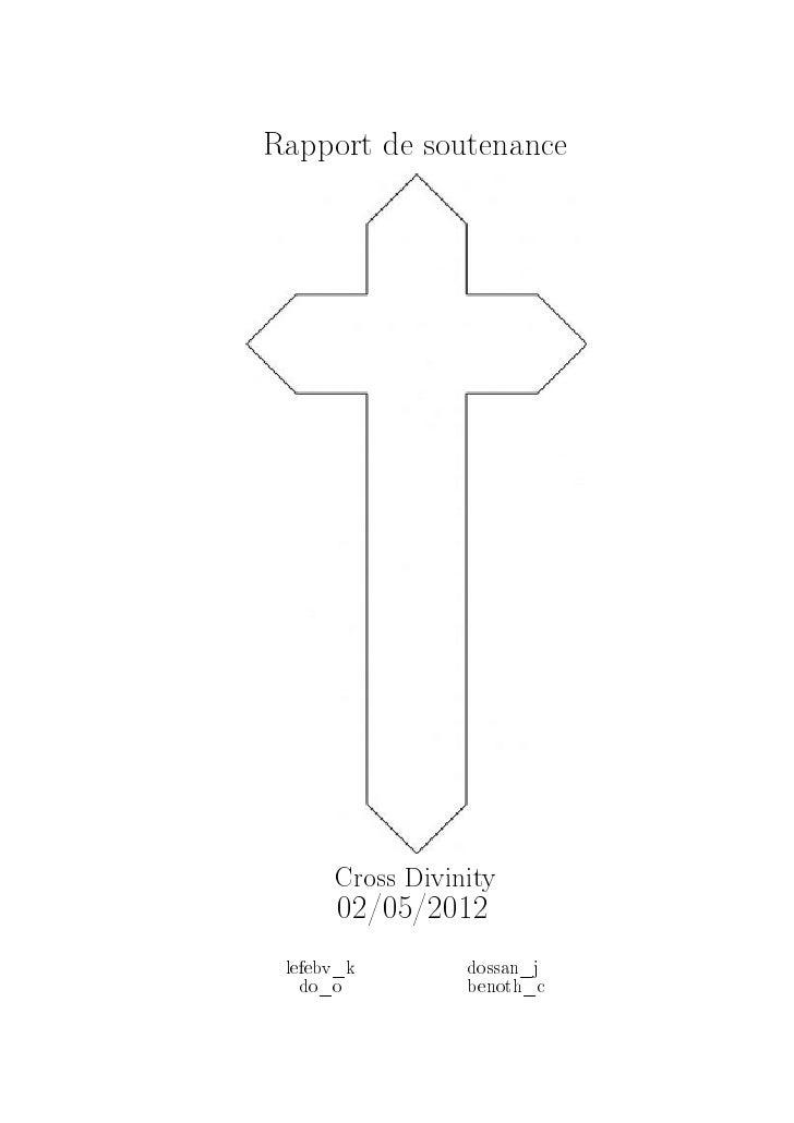 Rapport de soutenance      Cross Divinity      02/05/2012 lefebv_k        dossan_j   do_o          benoth_c