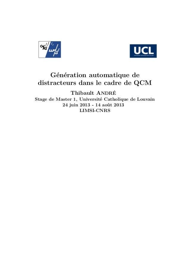 Génération automatique de distracteurs dans le cadre de QCM Thibault ANDRÉ Stage de Master 1, Université Catholique de Lou...