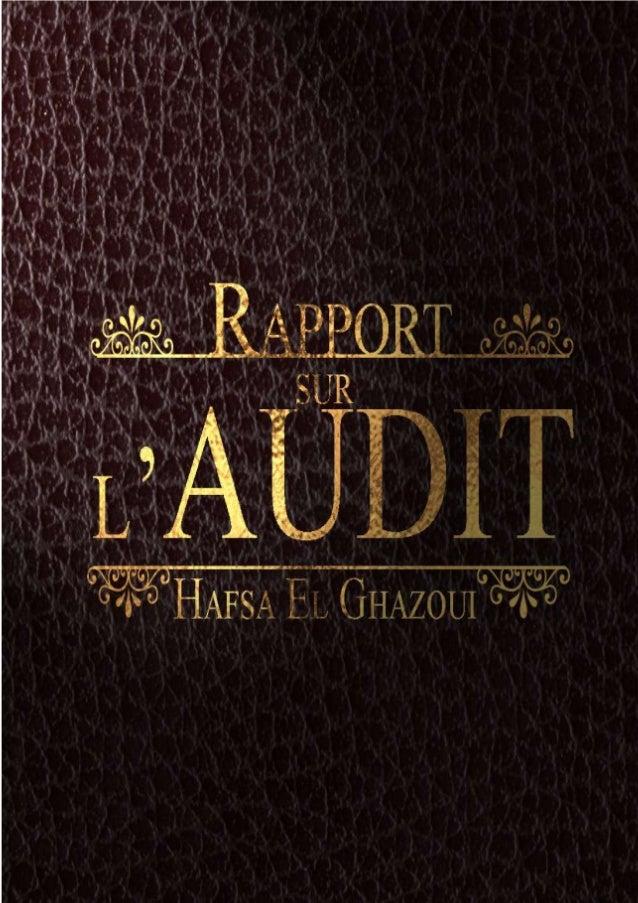 Rapport sur la fonction de l'Audit Cours : Audit et Contrôle de Gestion  Rédigé par : Hafsa EL GHAZOUI Organisme visité : ...