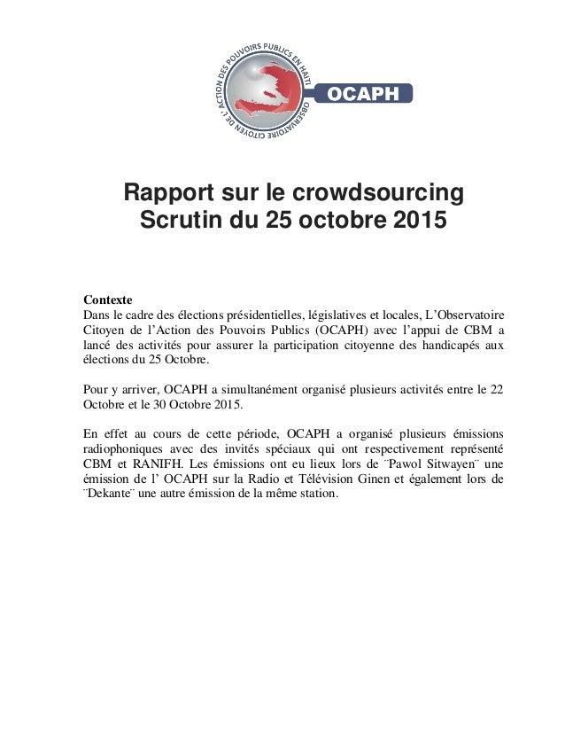 Rapport sur le crowdsourcing Scrutin du 25 octobre 2015 Contexte Dans le cadre des élections présidentielles, législatives...