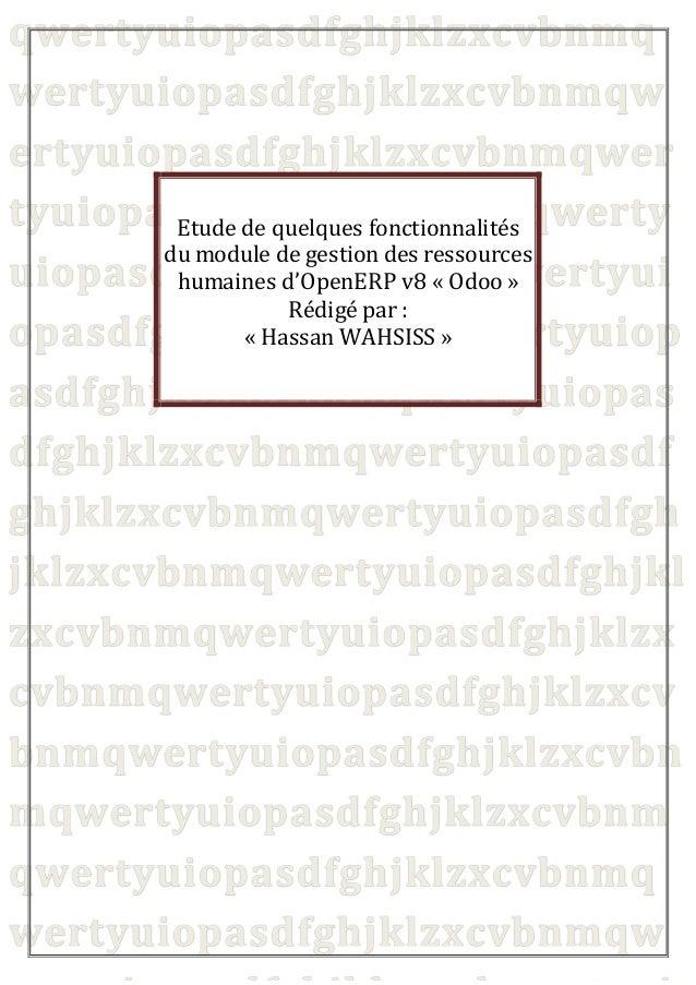 Etude de quelques fonctionnalités du module de gestion des ressources humaines d'OpenERP v8 « Odoo » Rédigé par : « Hassan...