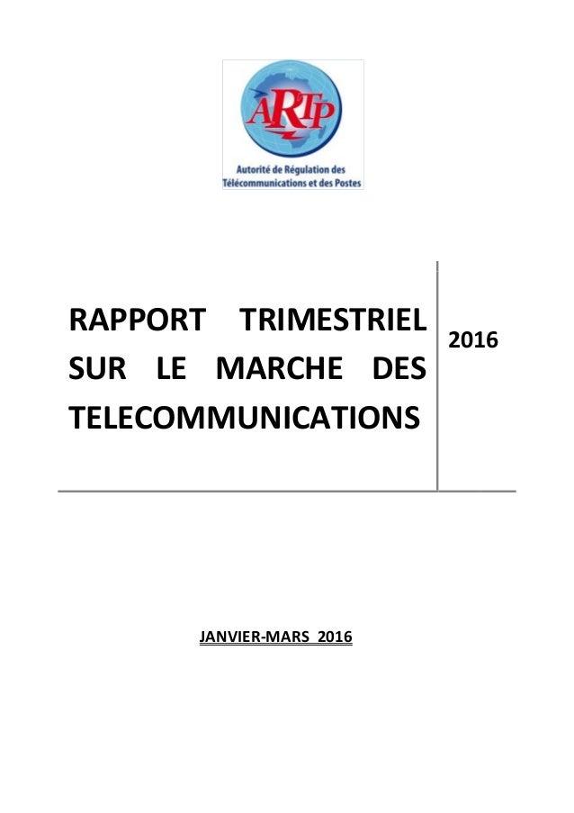 RAPPORT TRIMESTRIEL SUR LE MARCHE DES TELECOMMUNICATIONS 2016 JANVIER-MARS 2016
