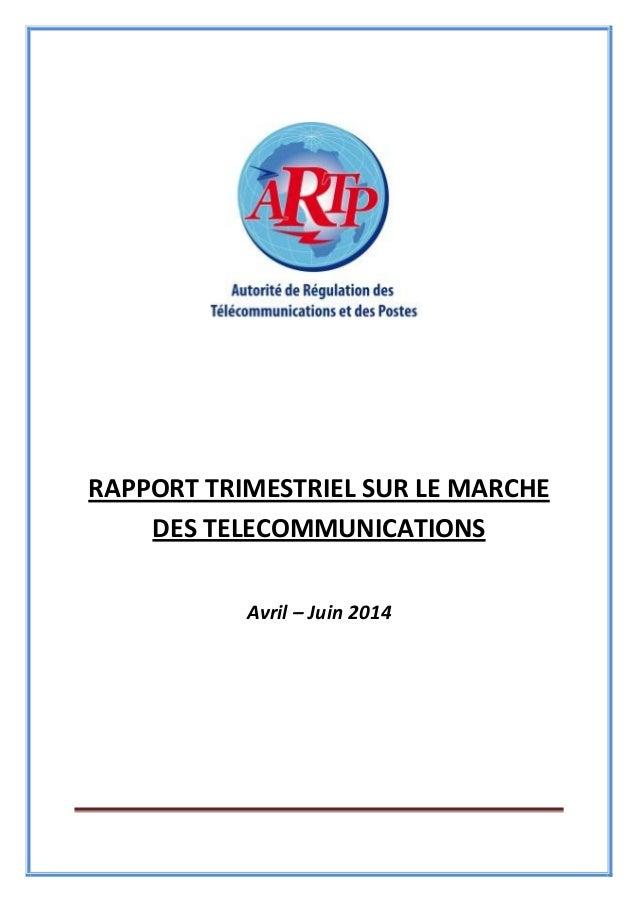 RAPPORT TRIMESTRIEL SUR LE MARCHE DES TELECOMMUNICATIONS Avril – Juin 2014