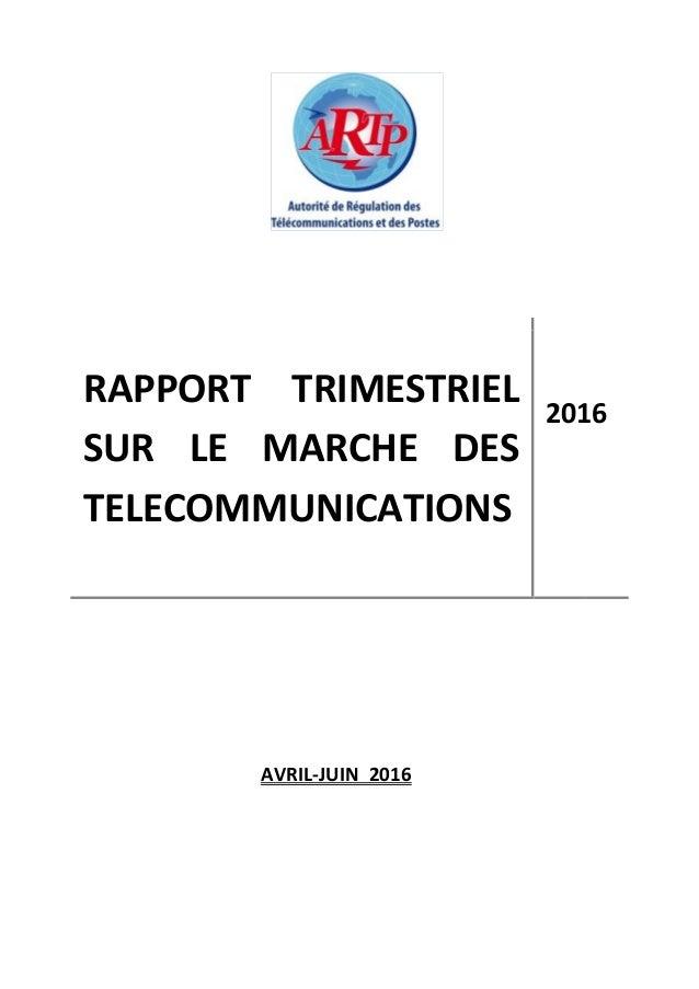 RAPPORT TRIMESTRIEL SUR LE MARCHE DES TELECOMMUNICATIONS 2016 AVRIL-JUIN 2016