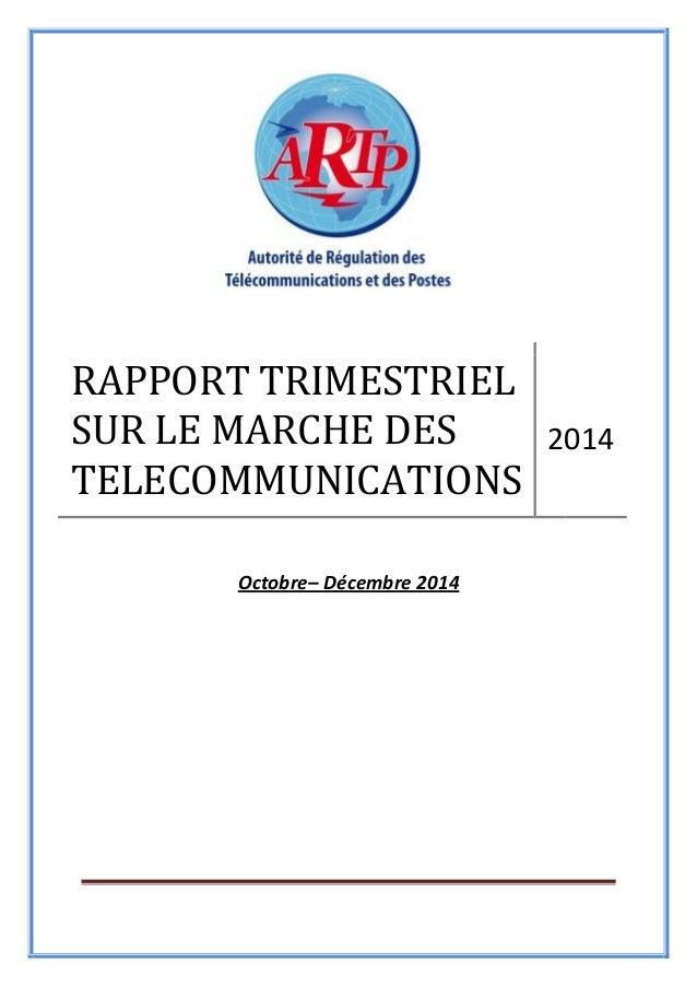 Octobre– Décembre 2014 RAPPORT TRIMESTRIEL SUR LE MARCHE DES TELECOMMUNICATIONS 2014