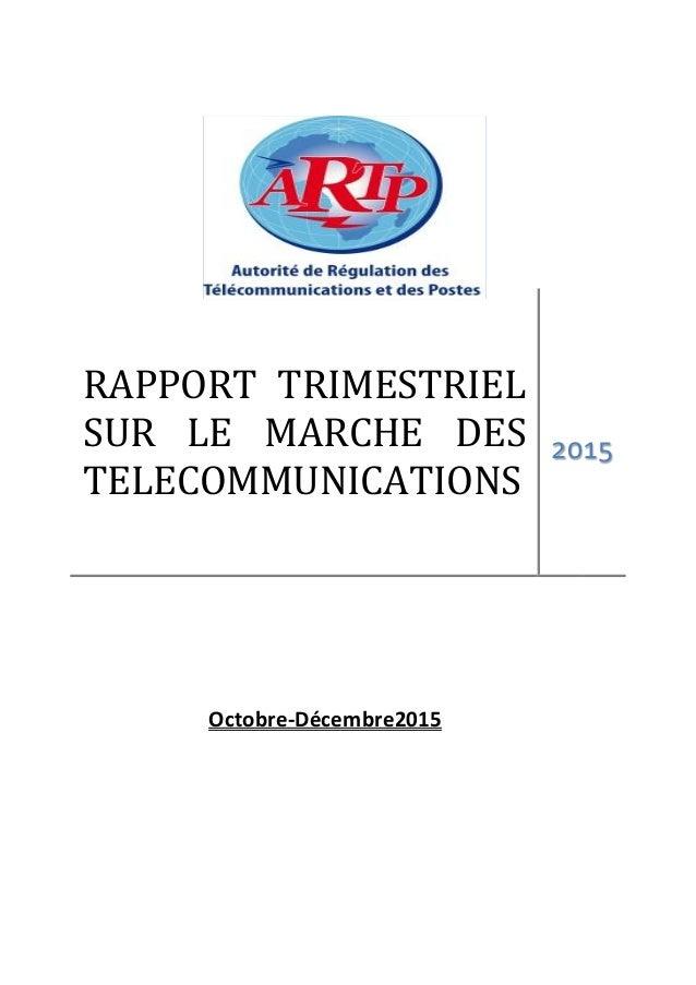 RAPPORT TRIMESTRIEL SUR LE MARCHE DES TELECOMMUNICATIONS 2015 Octobre-Décembre2015
