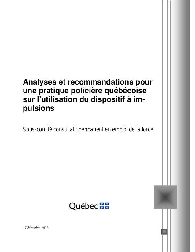 Analyses et recommandations pour une pratique policière québécoise sur l'utilisation du dispositif à impulsions Sous-comit...