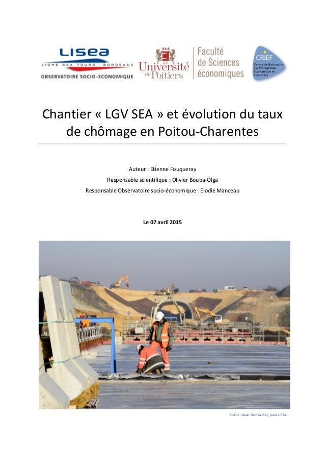 Chantier « LGV SEA » et évolution du taux de chômage en Poitou-Charentes Auteur : Etienne Fouqueray Responsable scientifiq...