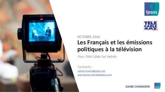 11 ©Ipsos. Les Français et les émissions politiques à la télévision Pour Télé Câble Sat Hebdo Contacts : sylvain.mounis@ip...