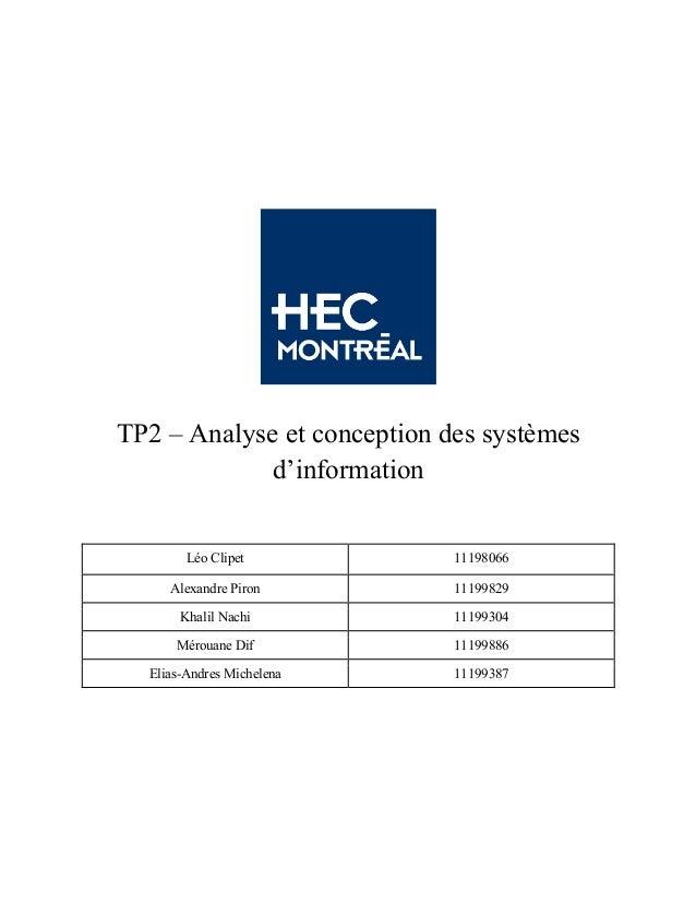 ! TP2 – Analyse et conception des systèmes d'information Léo Clipet 11198066 Alexandre Piron 11199829 Khalil Nachi 1119930...