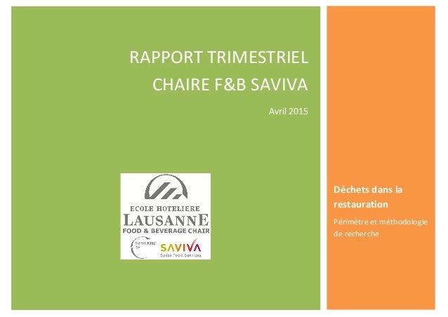 RAPPORT TRIMESTRIEL CHAIRE F&B SAVIVA Avril 2015 Déchets dans la restauration Périmètre et méthodologie de recherche
