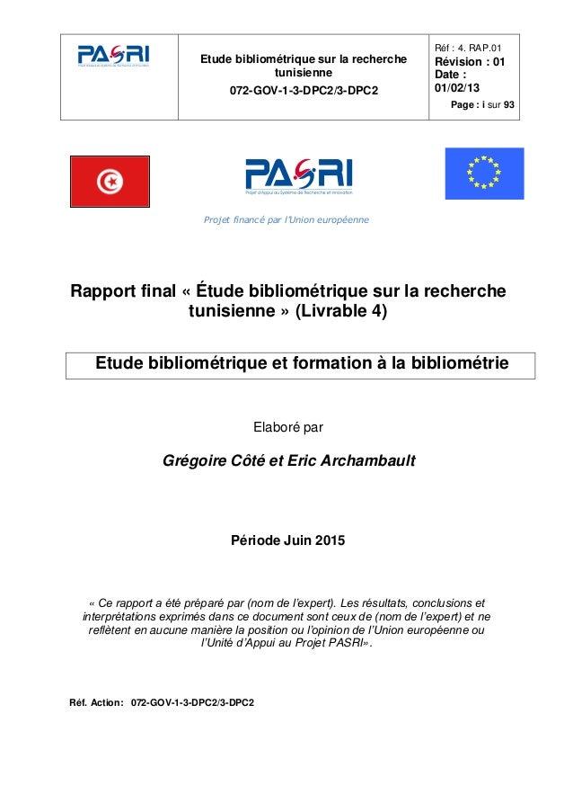 Etude bibliométrique sur la recherche tunisienne 072-GOV-1-3-DPC2/3-DPC2 Réf : 4. RAP.01 Révision : 01 Date : 01/02/13 Pag...