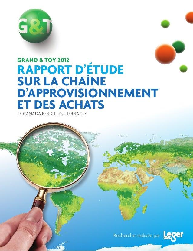 GRAND & TOY 2012 RAPPORT D'ÉTUDE SUR LA CHAINE D'APPROVISIONNEMENT ET DES ACHATSLE CANADA PERD-IL DU TERRAIN? Recherche r...