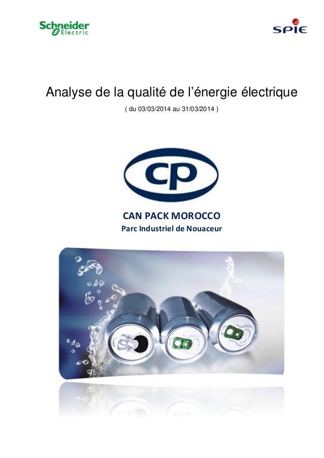Analyse de la qualité de l'énergie électrique ( du 03/03/2014 au 31/03/2014 ) CAN PACK MOROCCO Parc Industriel de Nouaceur