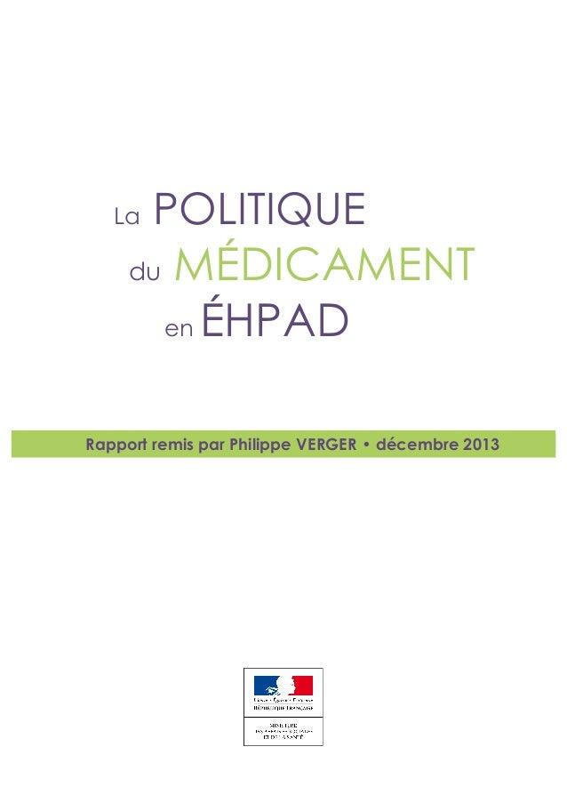 La POLITIQUE du MÉDICAMENT en ÉHPAD Rapport remis par Philippe VERGER • décembre 2013