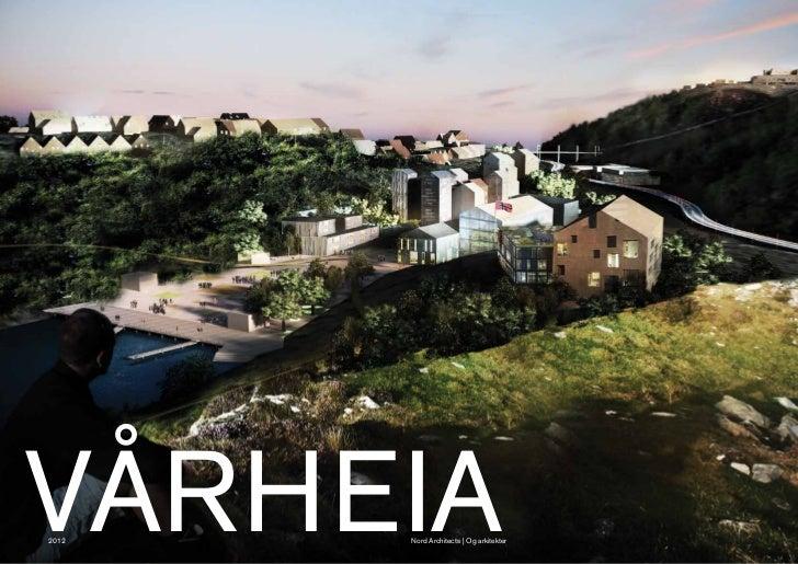 VÅRHEIA2012   Nord Architects | Og arkitekter                                         [vårheia mulighetsstudium]   [bergen...