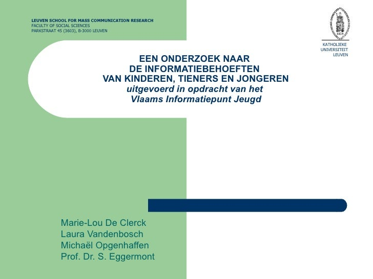 EEN ONDERZOEK NAAR  DE INFORMATIEBEHOEFTEN  VAN KINDEREN, TIENERS EN JONGEREN uitgevoerd in opdracht van het  Vlaams Infor...