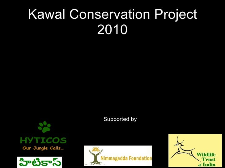 Kawal Conservation Project 2010 Supported by