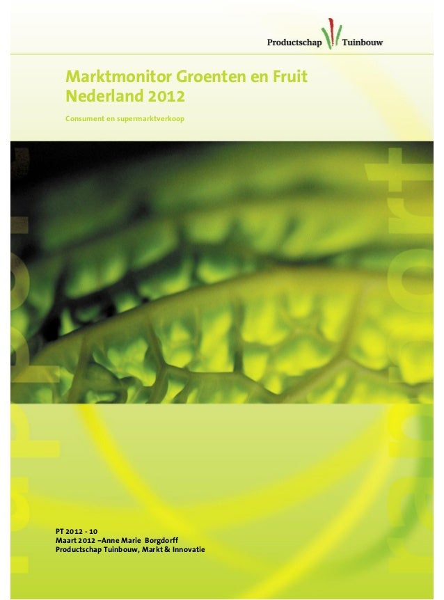 Marktmonitor Groenten en FruitNederland 2012Consument en supermarktverkoopPT 2012 - 10Maart 2012 –Anne Marie BorgdorffProd...