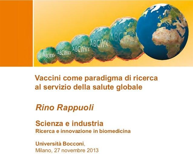 Vaccini come paradigma di ricerca al servizio della salute globale  Rino Rappuoli Scienza e industria Ricerca e innovazion...