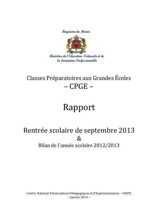 Classes Préparatoires aux Grandes Écoles  – CPGE –  Rapport Rentrée scolaire de septembre 2013 & Bilan de l'année scolaire...