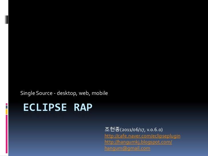 Eclipse Rap <br />Single Source - desktop, web, mobile<br />