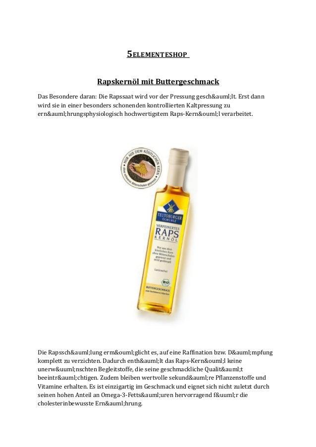 5ELEMENTESHOP                     Rapskernöl mit ButtergeschmackDas Besondere daran: Die Rapssaat wird vor der Pressung ge...