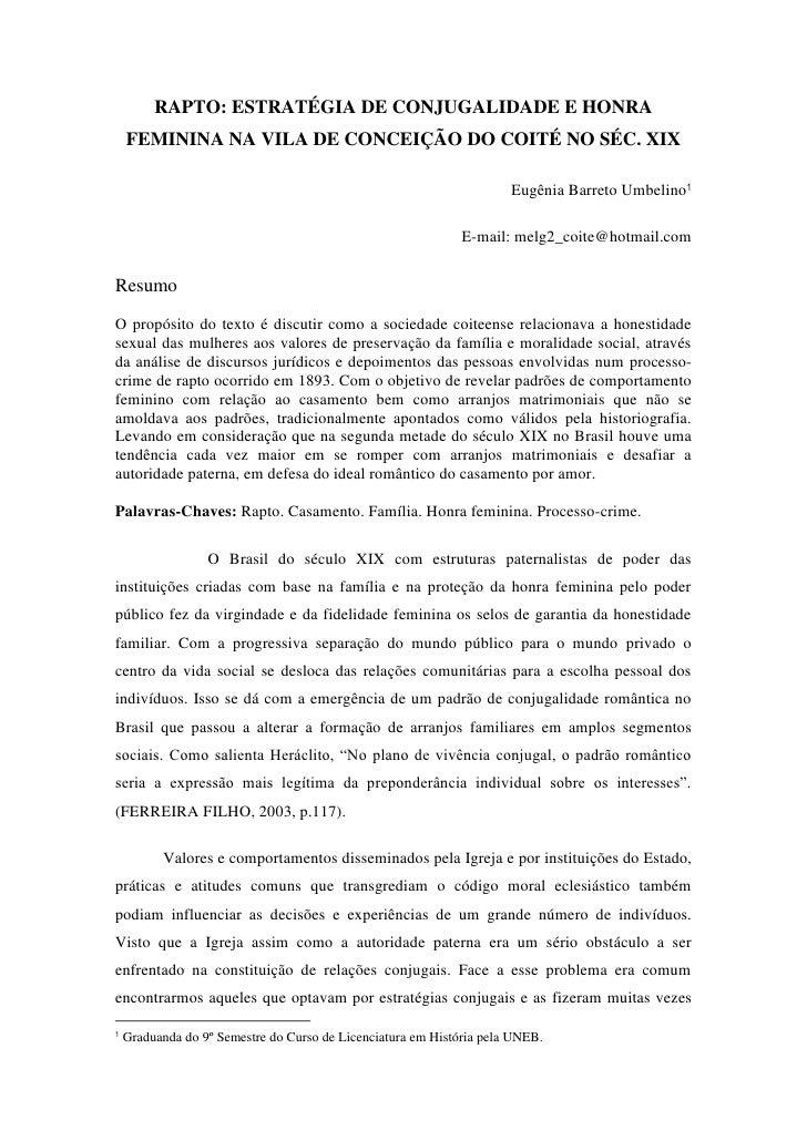 RAPTO: ESTRATÉGIA DE CONJUGALIDADE E HONRA    FEMININA NA VILA DE CONCEIÇÃO DO COITÉ NO SÉC. XIX                          ...