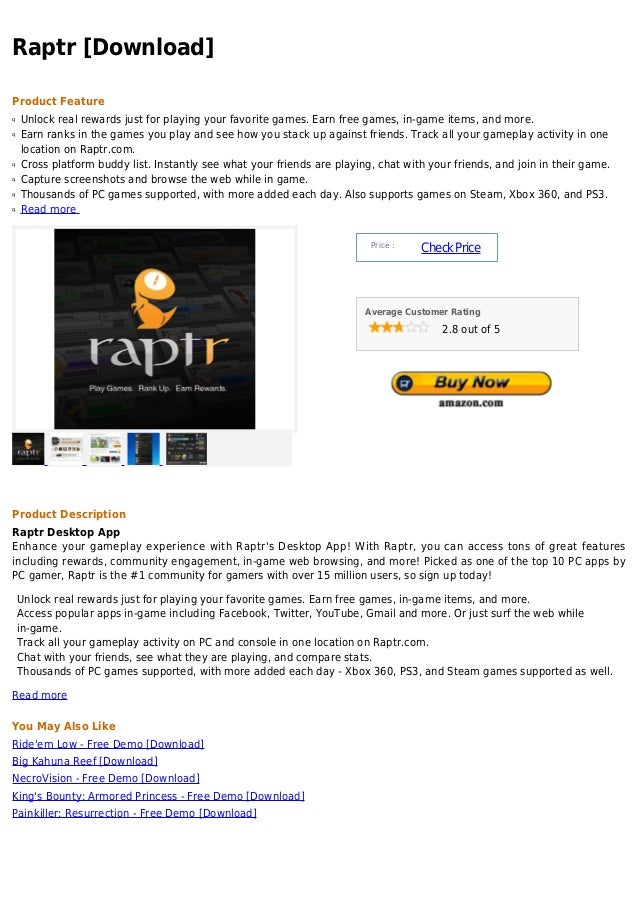 Raptr [Download]Product Featureq   Unlock real rewards just for playing your favorite games. Earn free games, in-game item...