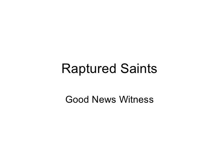 Raptured Saints Good News Witness