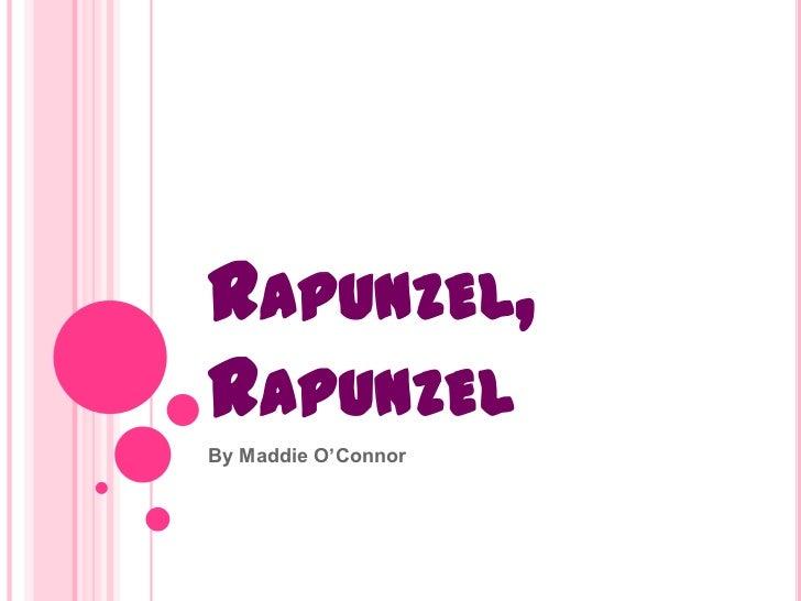 RAPUNZEL,RAPUNZELBy Maddie O'Connor