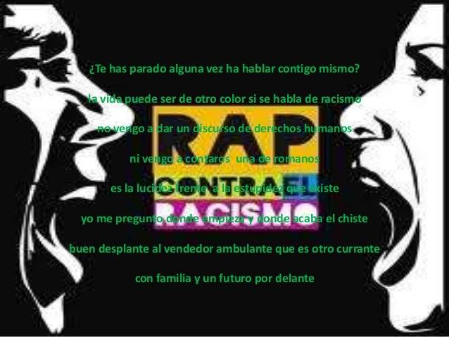 ¿Te has parado alguna vez ha hablar contigo mismo?   la vida puede ser de otro color si se habla de racismo     no vengo a...