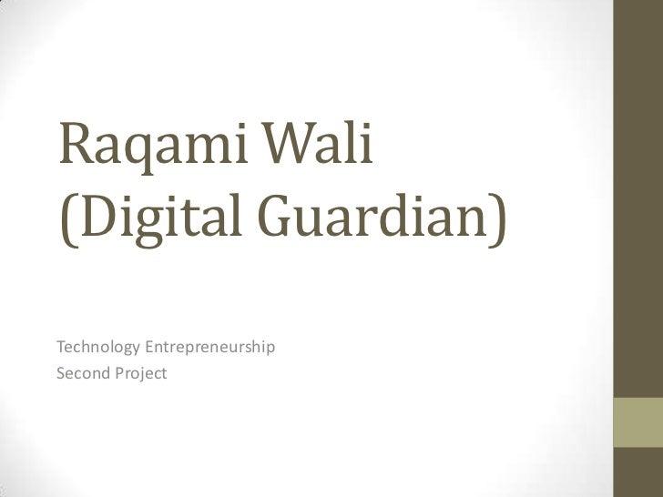Raqami Wali(Digital Guardian)Technology EntrepreneurshipSecond Project