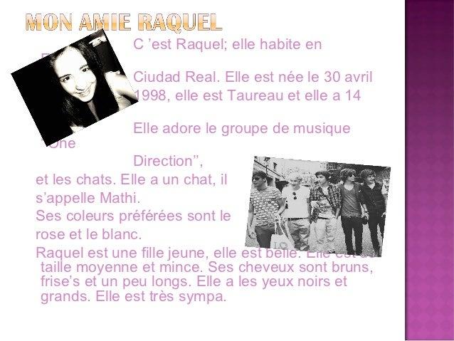 C 'est Raquel; elle habite enEspagne, à               Ciudad Real. Elle est née le 30 avril               1998, elle est T...