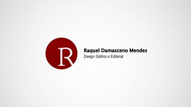 Raquel Damasceno Mendes Design Gráfico e Editorial