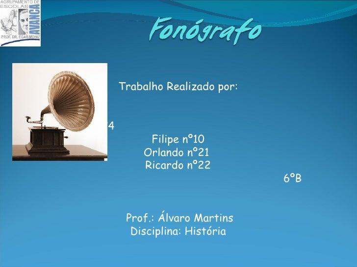Trabalho Realizado por: Raquel nº4  Filipe nº10 Orlando nº21  Ricardo nº22 6ºB Prof.: Álvaro Martins Disciplina: História