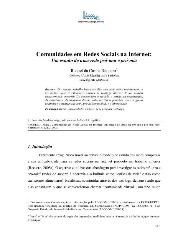 http://www.ufrgs.br/limc        Comunidades em Redes Sociais na Internet:                      Um estudo de uma rede pró-a...