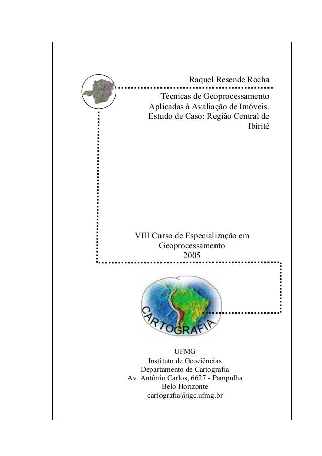 VIII Curso de Especialização em Geoprocessamento 2005 UFMG Instituto de Geociências Departamento de Cartografia Av. Antôni...