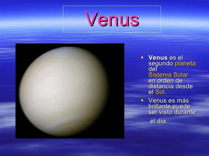 Venus <ul><li>Venus  es el segundo  planeta  del  Sistema Solar  en orden de distancia desde el  Sol . </li></ul><ul><li>V...