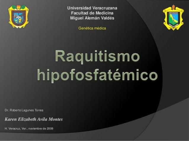 Universidad Veracruzana Facultad de Medicina Miguel Alemán Valdés Genética médica Dr. Roberto Lagunes Torres Karen Elizabe...
