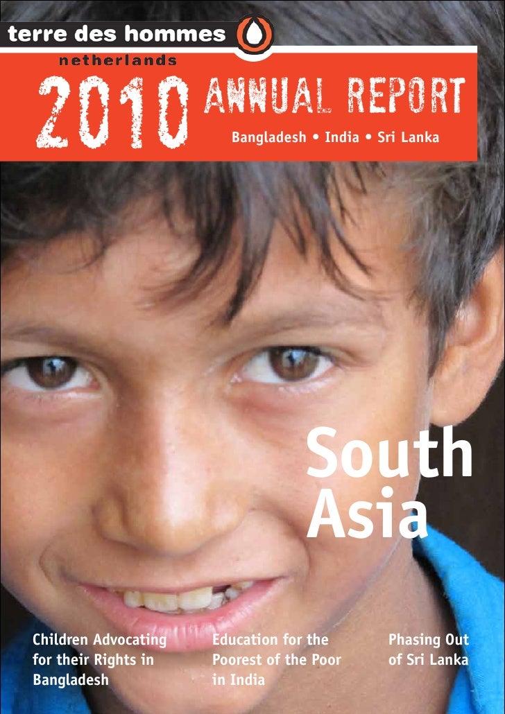 2010                  Annual Report                        Bangladesh • India • Sri Lanka                                 ...