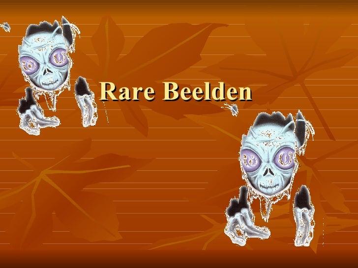 Rare Beelden