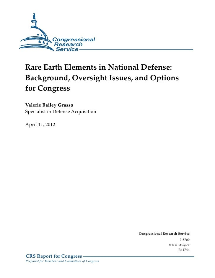 Rare Earth Elements in National Defense:Background, Oversight Issues, and Optionsfor CongressValerie Bailey GrassoSpeciali...