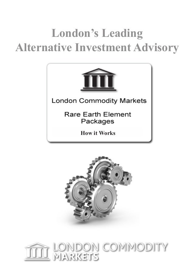 London's LeadingAlternative Investment Advisory            How it Works                  www.londoncommoditymarkets.com