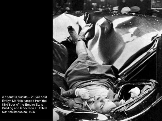 A beautiful suicide – 23 year-old Evelyn McHale jumped from the 83rd floor of the Empire State Building and landed on a Un...