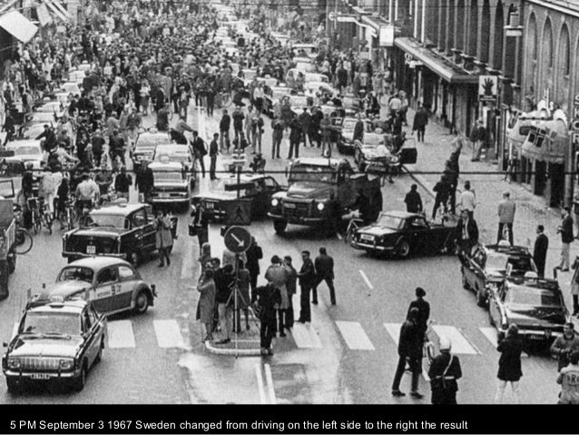 5 PM September 3 1967 Sweden changed from driving on the left side to the right the result