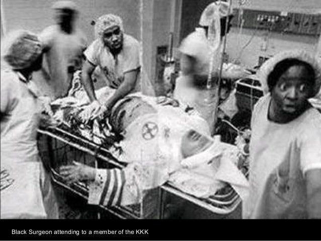 Black Surgeon attending to a member of the KKK