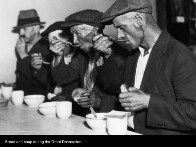 Bread and soup during the Great Depression.